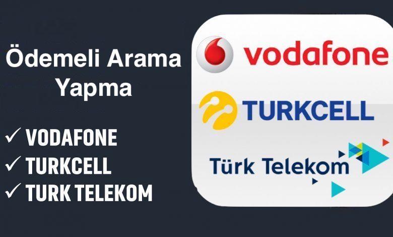 Ödemeli Arama Kodu: Turkcell, Vodafone ve Türk Telekom