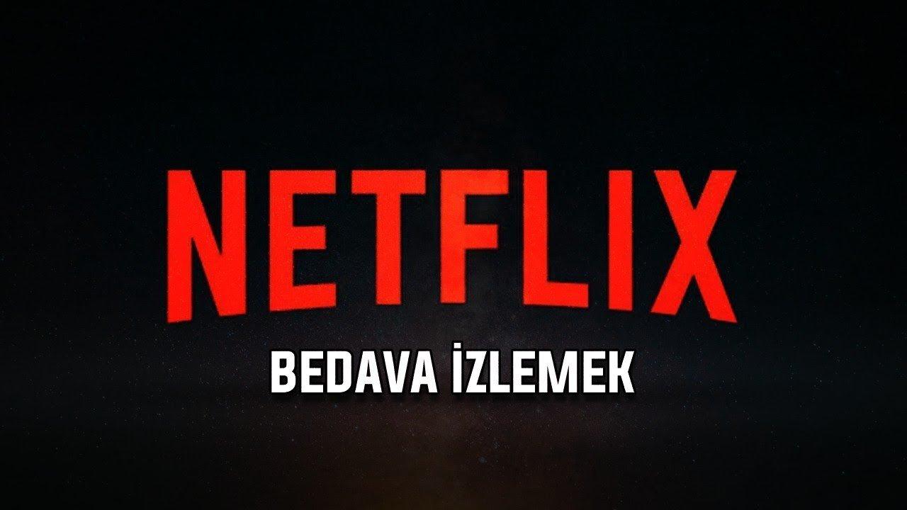 Photo of Ücretsiz Netflix İzleme, Bedava Netflix Üyelik Hesapları 2020