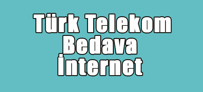 turk telekom bedava internet paketleri