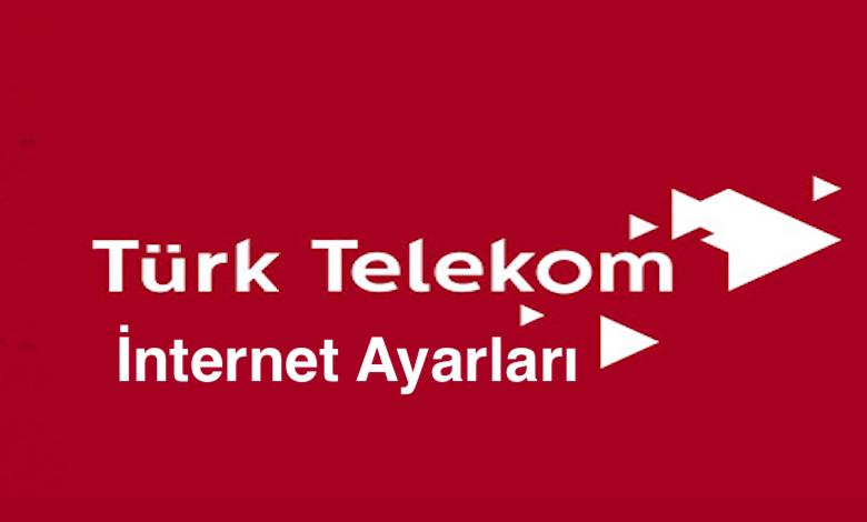 Türk Telekom İnternet Ayarları