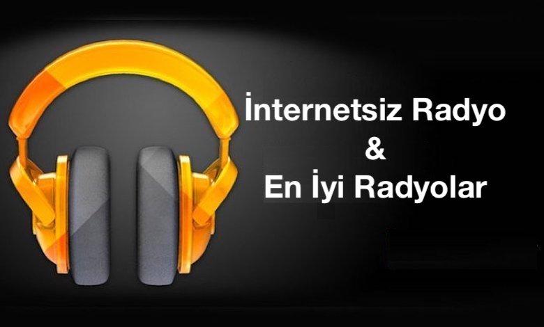 İnternetsiz Çevrimdışı Radyo Dinleme ve En İyi Radyo Uygulamaları