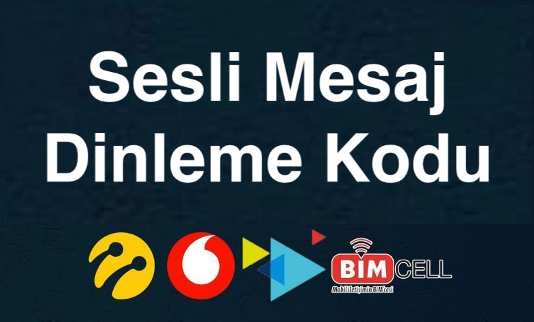 Sesli Mesaj Dinleme Turkcell, Vodafone ve Türk Telekom