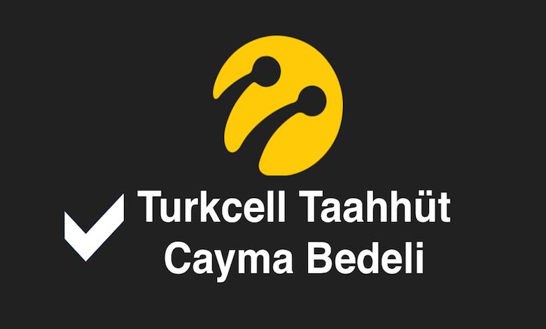Turkcell Taahhüt Cayma Bedeli Öğrenme ve Hesaplama