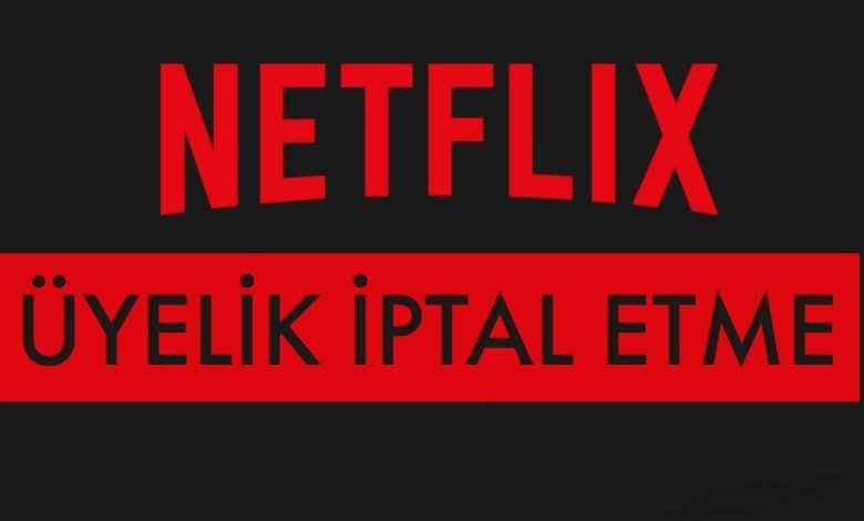 Netflix Üyelik İptali Para İadesi Alma