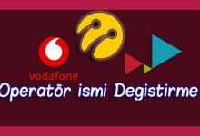Operatör İsmi Değiştirme: Turkcell, Vodafone ve Türk Telekom