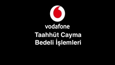 Vodafone Taahhüt Cayma Bedeli Sorgulama, Öğrenme ve İptali