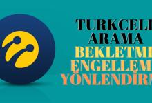 Turkcell Arama Bekletme, Engelleme ve Yönlendirme Servisleri