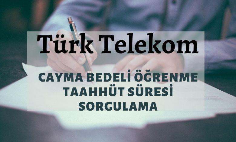 Türk Telekom Taahhüt Cayma Bedeli Öğrenme ve Hesaplama